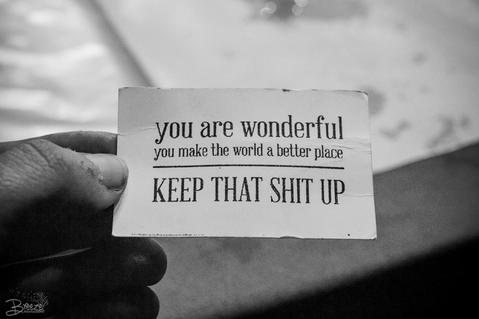 """A card reads """"you are wonderful / you make the world a better place / keep that shit up"""""""