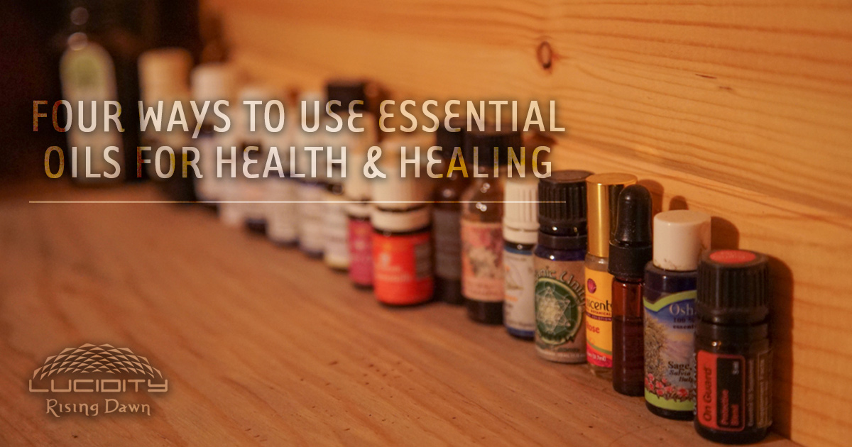 Four Ways to Use Essential Oils for Health & Healing